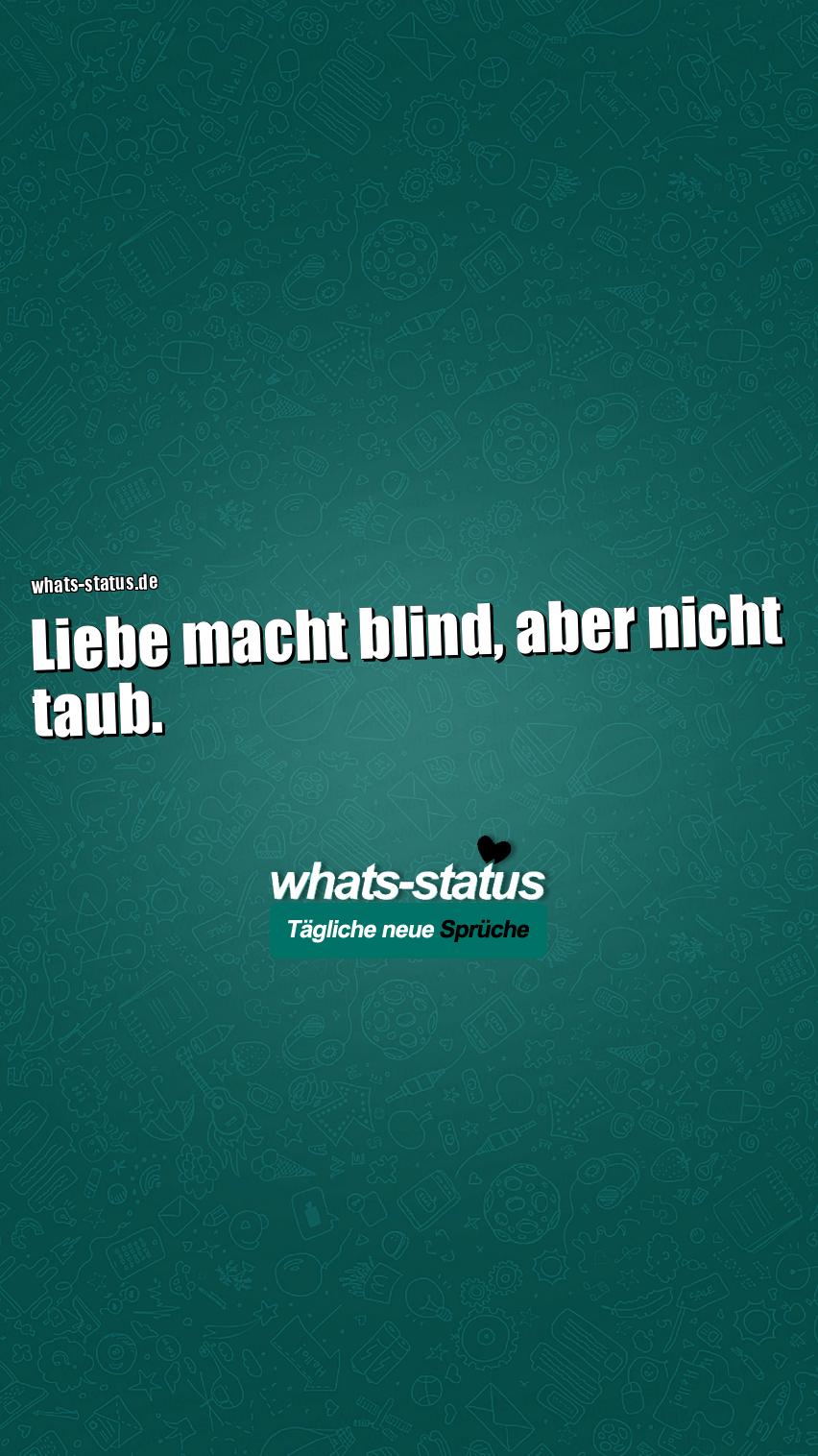 Liebe Macht Blind Aber Nicht Taub Whatsapp Sprüche Zum Kopieren
