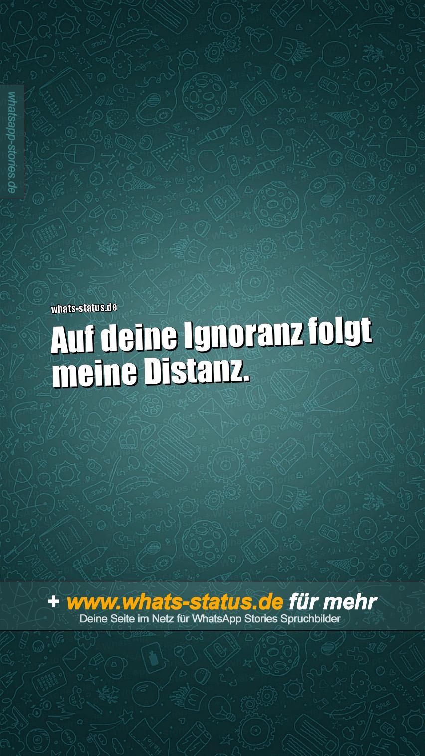 sprüche ignoranz Auf deine Ignoranz folgt meine Distanz. | WhatsApp Sprüche zum  sprüche ignoranz