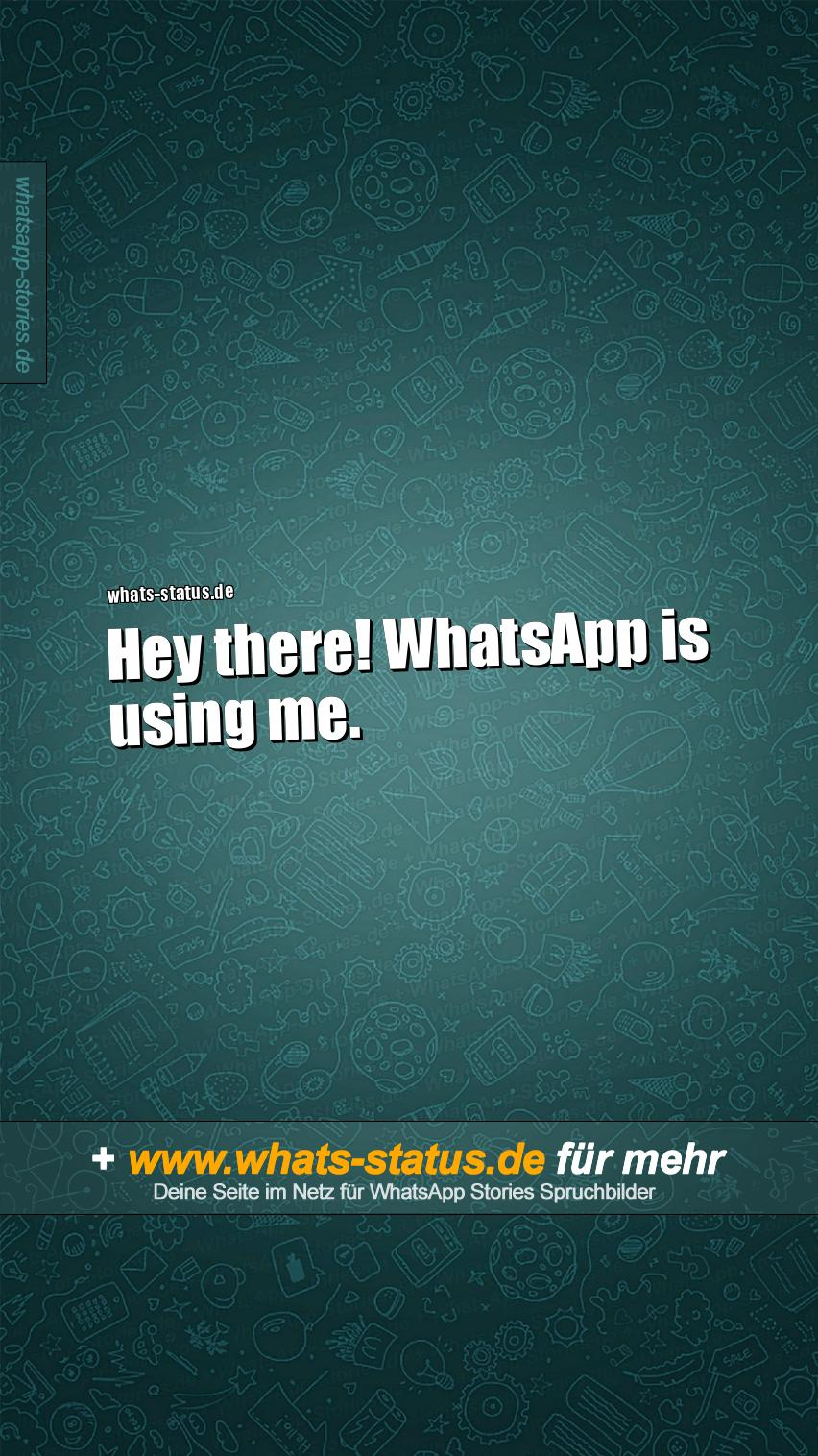 Hey there! WhatsApp is using me.